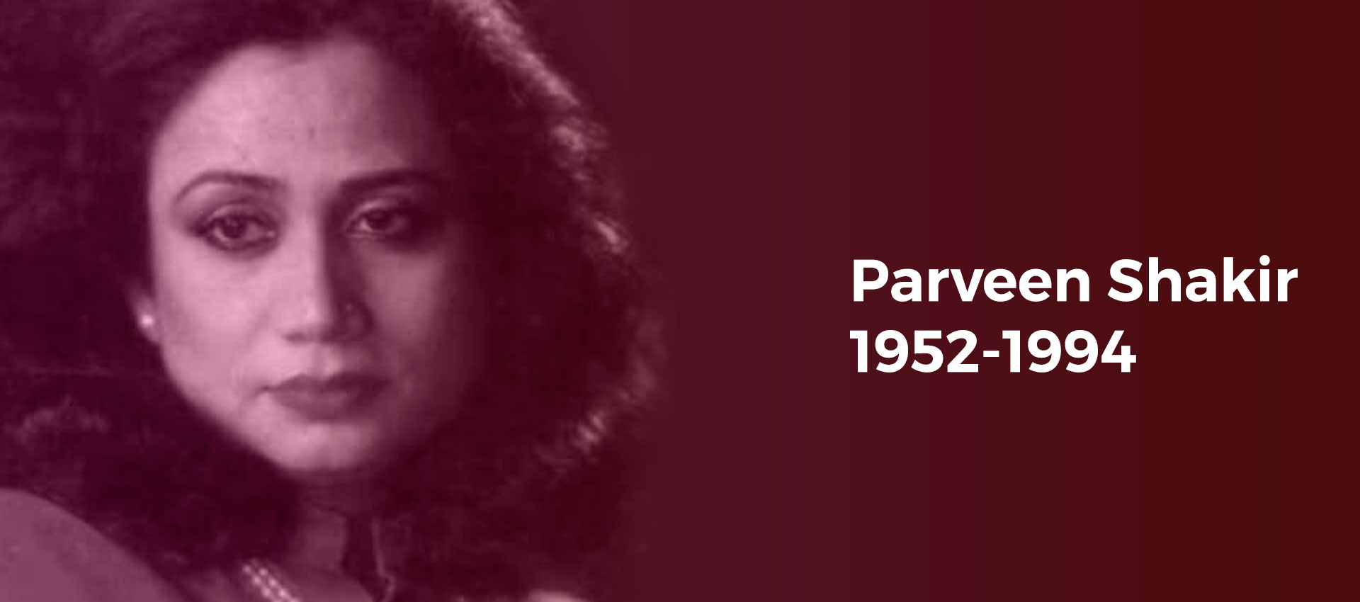 Parveen Shakir - The famous name in the Urdu Literature