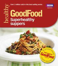 superhealthy suppers: good food